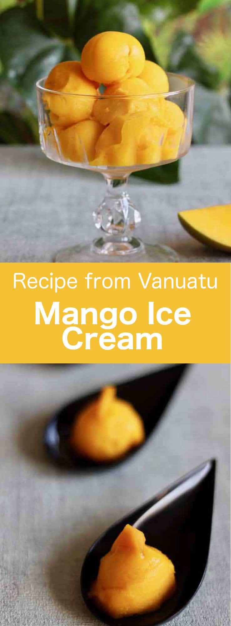 Delicious recipe of mango ice cream from Vanuatu, a Melanesian archipelago in the Pacific Ocean consisting of 83 islands. #vanuatu #pacific #196flavors