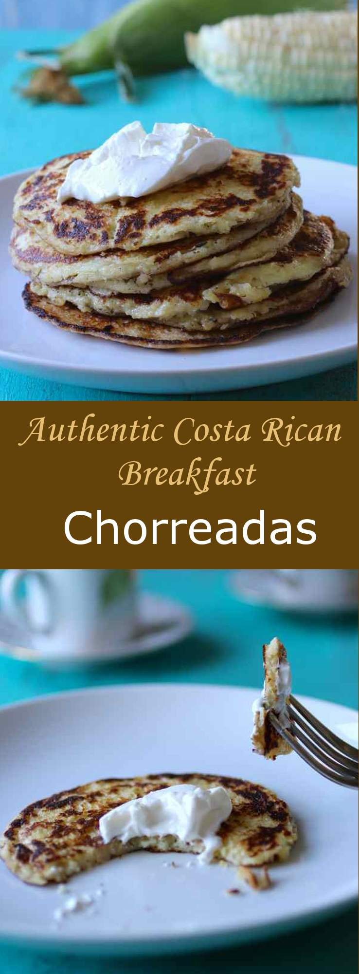 Chorreadas are traditional quick to make Costa Rican pancakes prepared with fresh corn which can be served for breakfast, for lunch or as a snack. #breakfast #vegetarian