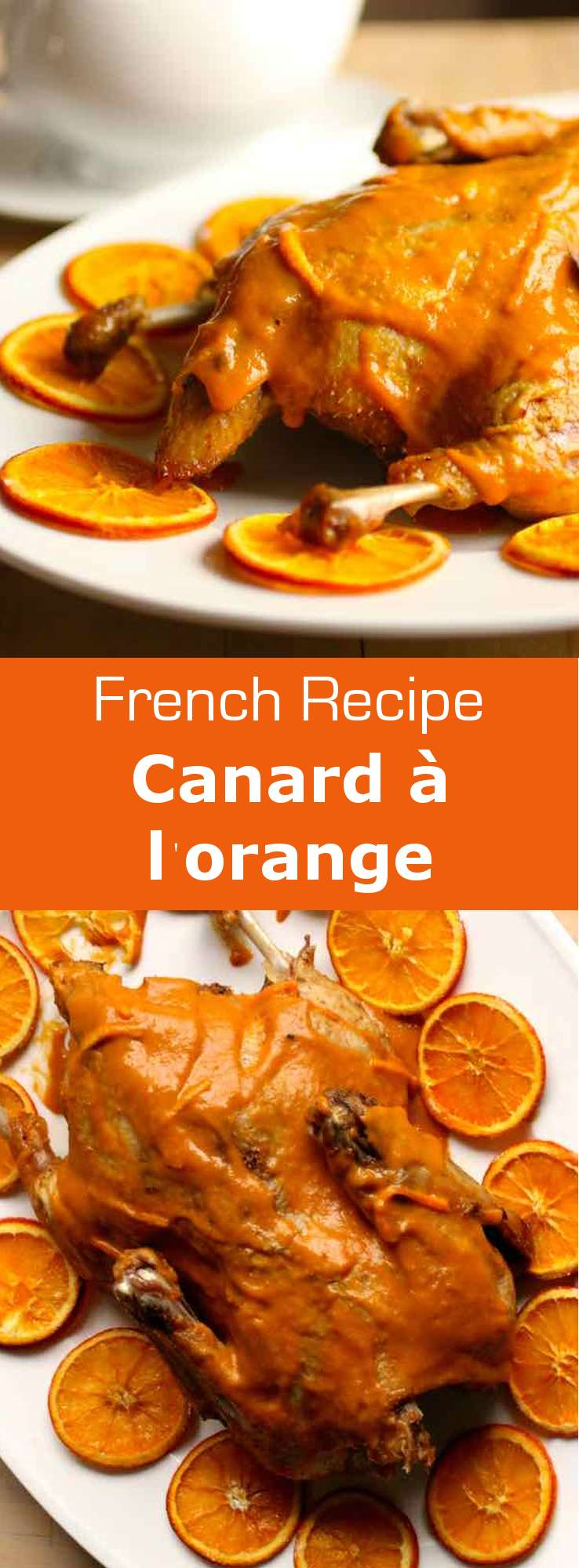 Duck a l'orange is a sweet and sour classic French dish consisting in cooked duck that is served with a tangy orange-based sauce. #French #196flavors