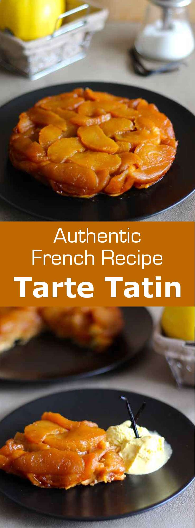Tarte Tatin is an upside-down apple tart made by coating the bottom of a shallow baking dish with butter and sugar, then apples and finally a pastry crust. #French #196flavors