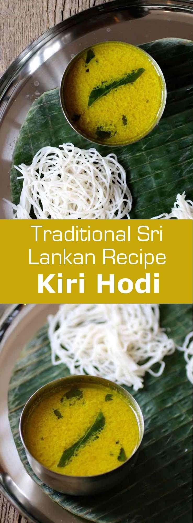 Kiri hodi is a popular and traditional fragrant coconut milk gravy from Sri Lanka. It is traditionally served hot alongside coconut sambol or string hoppers. #SriLanka #SriLankanCuisine #SriLankanCurry #SriLankanRecipe #WorldCuisine #196flavors