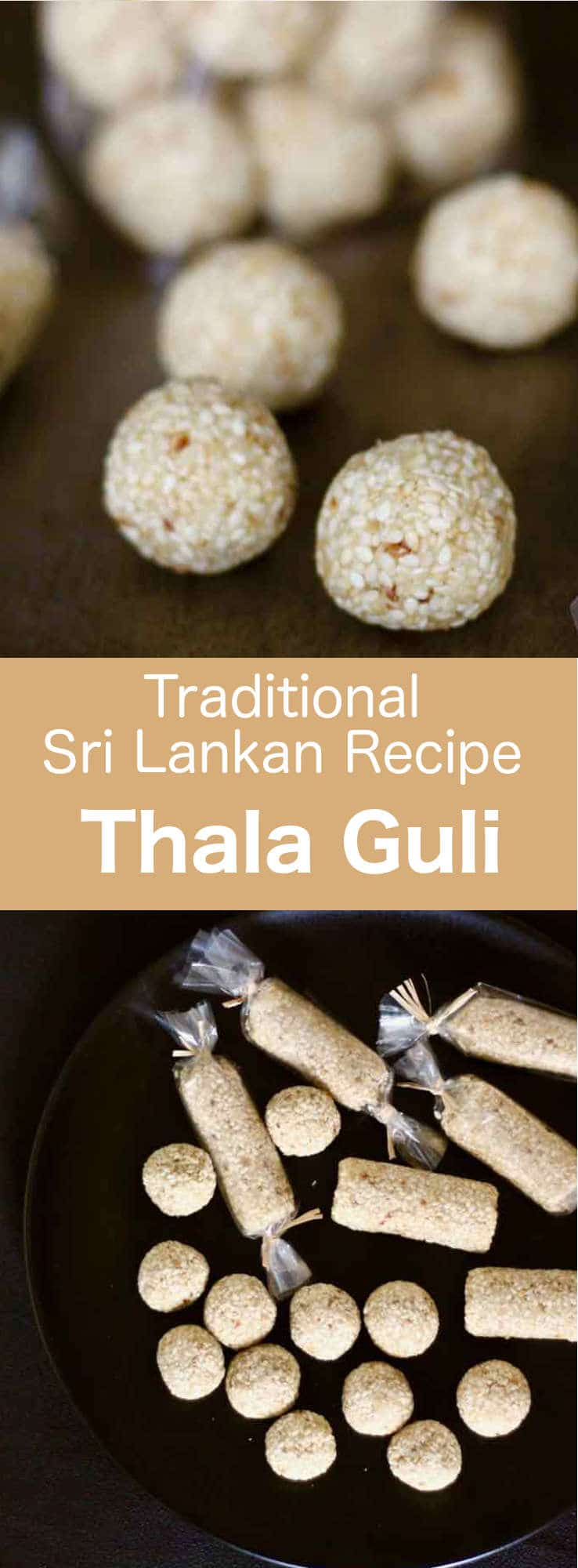 Thala guli is a delicious traditional Sri Lankan delicacy made from sesame, as well as palm sugar, palm syrup and coconut. It is shaped as a ball or a tube. #SriLanka #SriLankanCuisine #SriLankanDessert #Dessert #DessertRecipe #SriLankanRecipe #WorldCuisine #196flavors