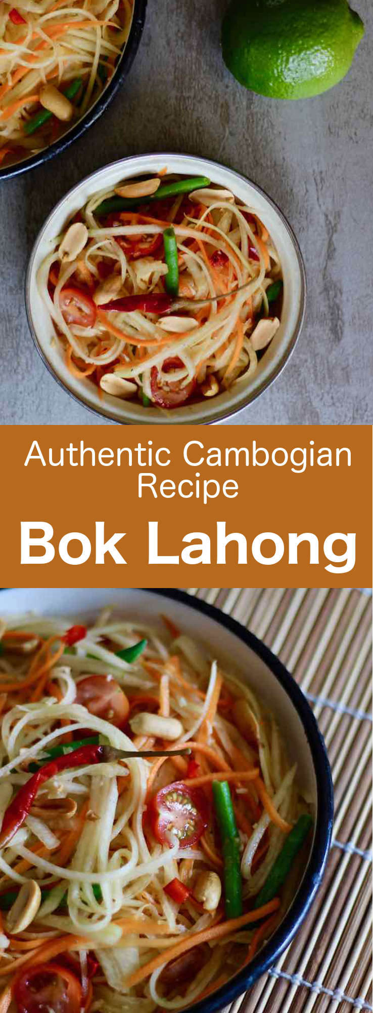 Bok lahong is the Cambodian version of green papaya salad, that is also prepared with crab, tomatoes, yardlong beans and peanuts. #Cambodian #CambodianRecipe #CambodianCuisine #AsianCuisine #AsianRecipe #WorldCuisine #196flavors