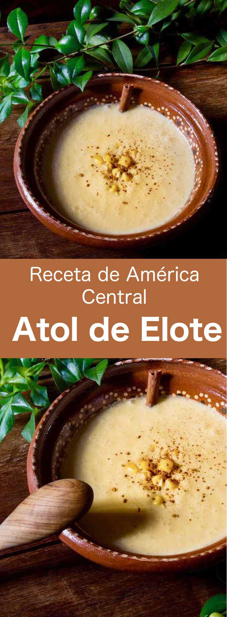 El atol de elote es una deliciosa bebida dulce hecha de maíz. Una creación de la civilización maya que ahora es popular en América Central.