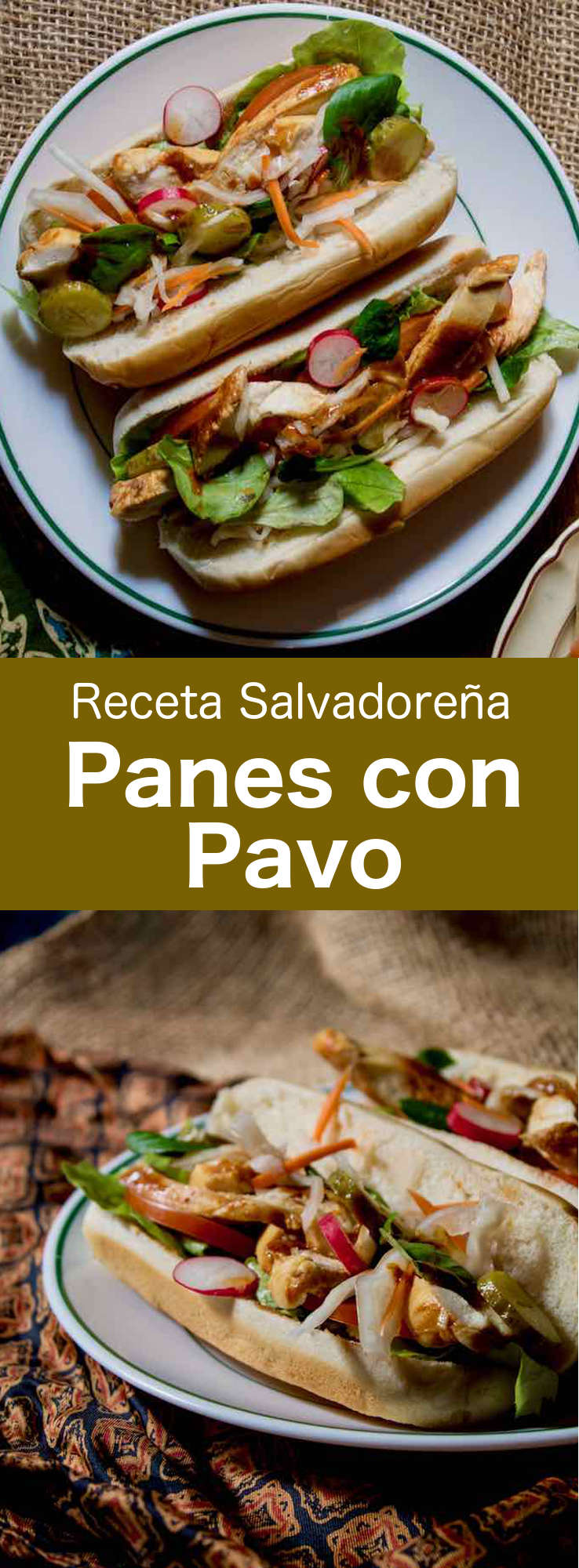 Los panes con pavo son sándwiches salvadoreños tradicionales y populares que se preparan con pavo asado y su salsa, así como también verduras crudas y en escabeche.