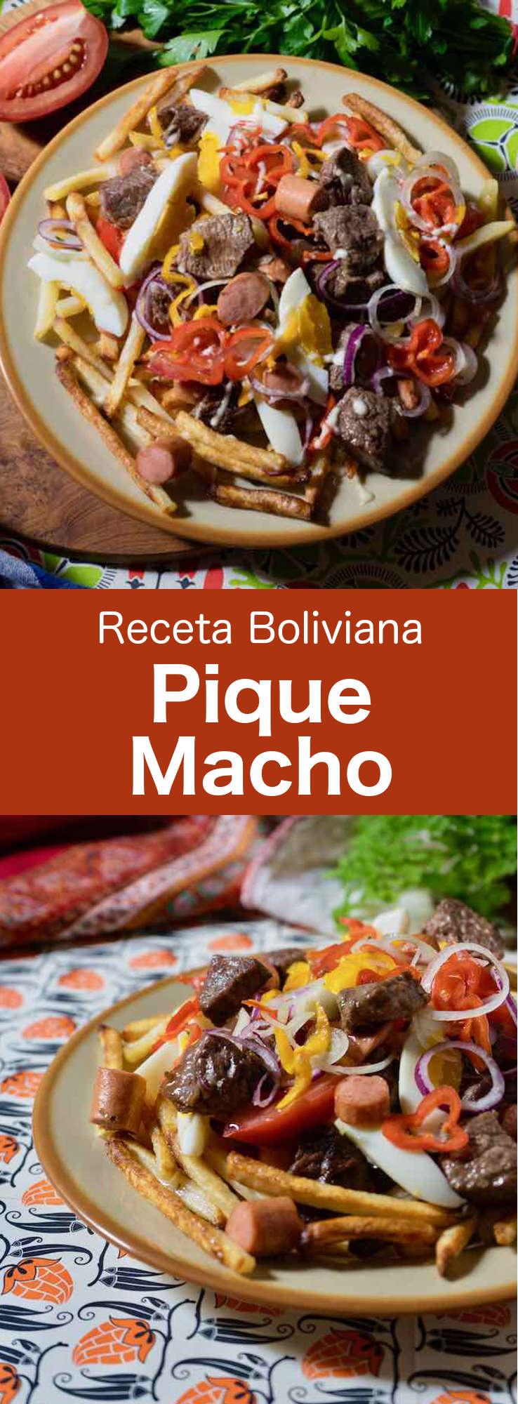 El pique macho es un plato muy popular de Cochabamba, Bolivia, hecho con cortes de carne de ternera y salchichas fritas con patatas fritas, huevos, pimientos y tomates.