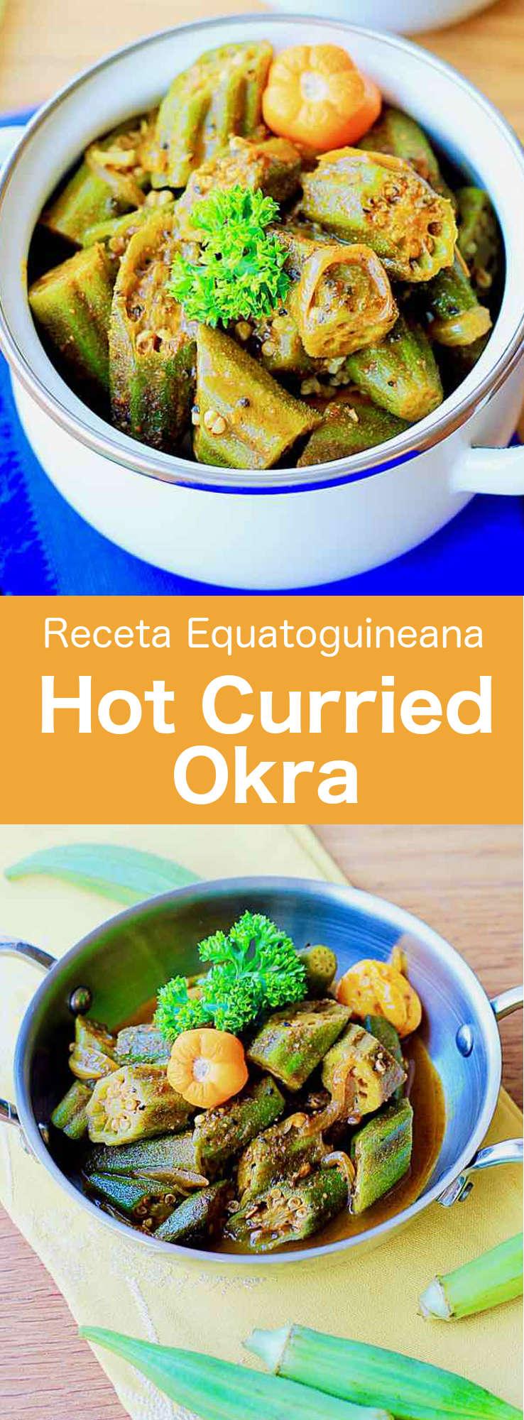 El hot curried okra es un delicioso plato vegetariano picante, popular en Guinea Ecuatorial, preparado con okra y chile habanero.