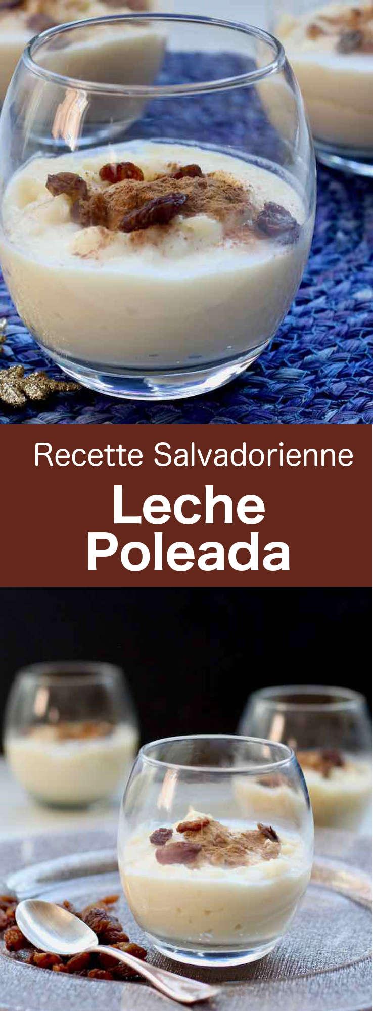 Le leche poleada est un dessert lacté traditionnel du Salvador parfumé à la cannelle et à la vanille pouvant aussi servir de base pour d'autres recettes. #Salvador #CuisineSalvadorienne #AmeriqueCentrale #CuisineDuMonde #196flavors