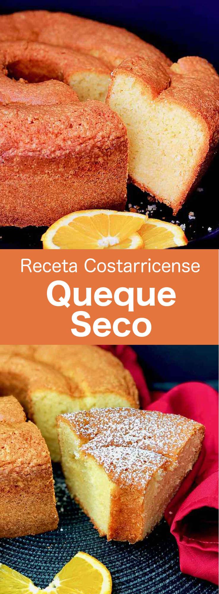 El queque seco es un bizcocho con sabor a naranja que es popular en Costa Rica y en muchos países de América Latina.