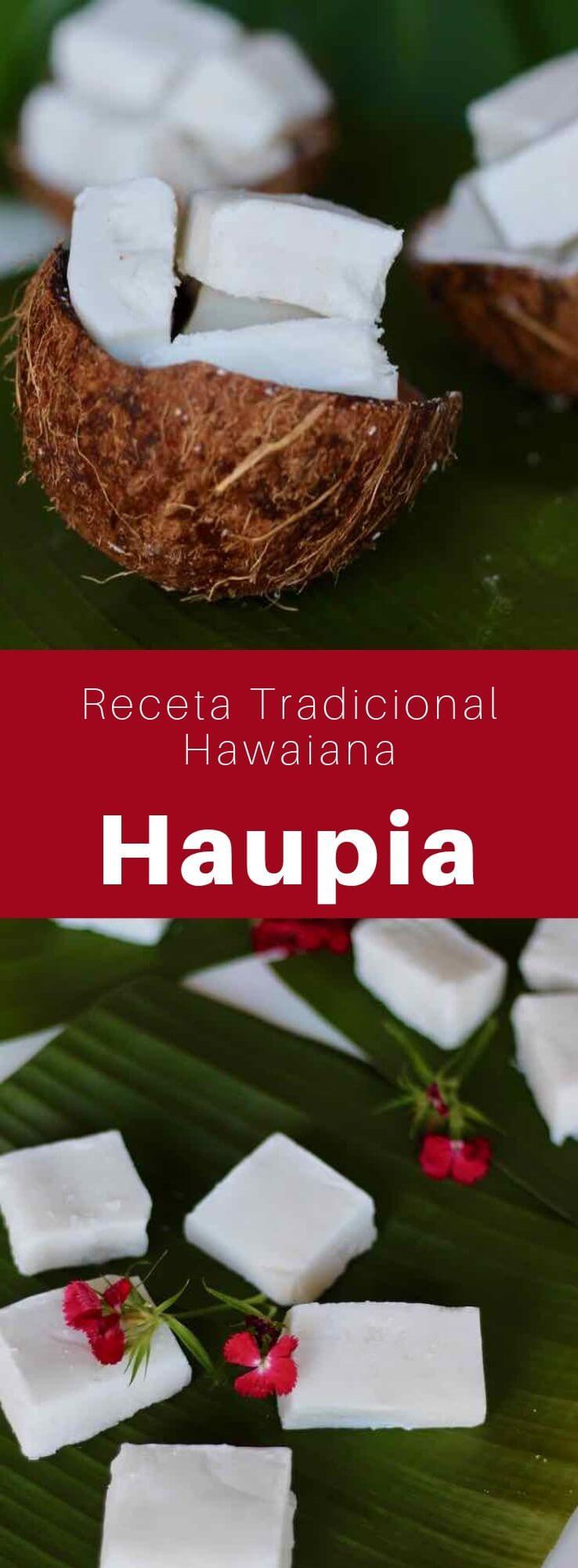 La haupia es un delicioso postre gelificado tradicional hawaiano que se prepara con leche de coco y almidón de maíz.