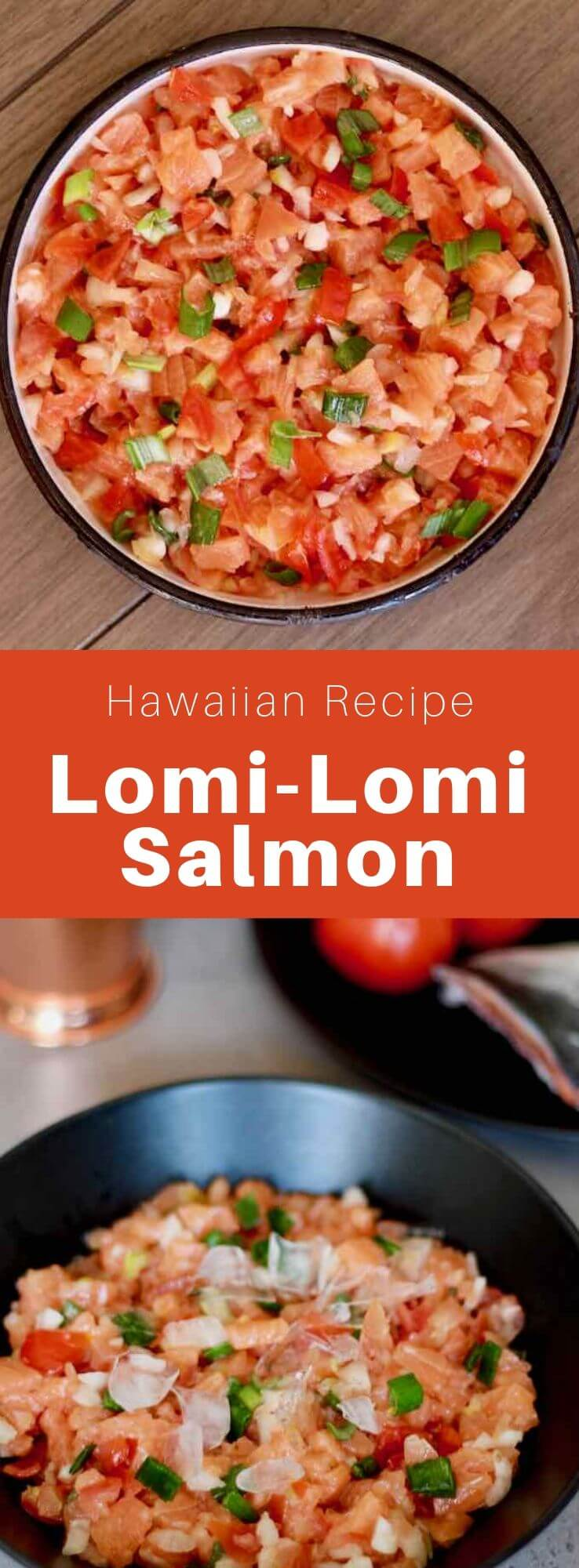 Lomi-lomi is a traditional Hawaiian side dish prepared with salmon and tomato. It was introduced to Hawaii by early Western sailors. #Hawaii #HawaiianRecipe #HawaiianFood #HawaiianCuisine #WorldCuisine #196flavors
