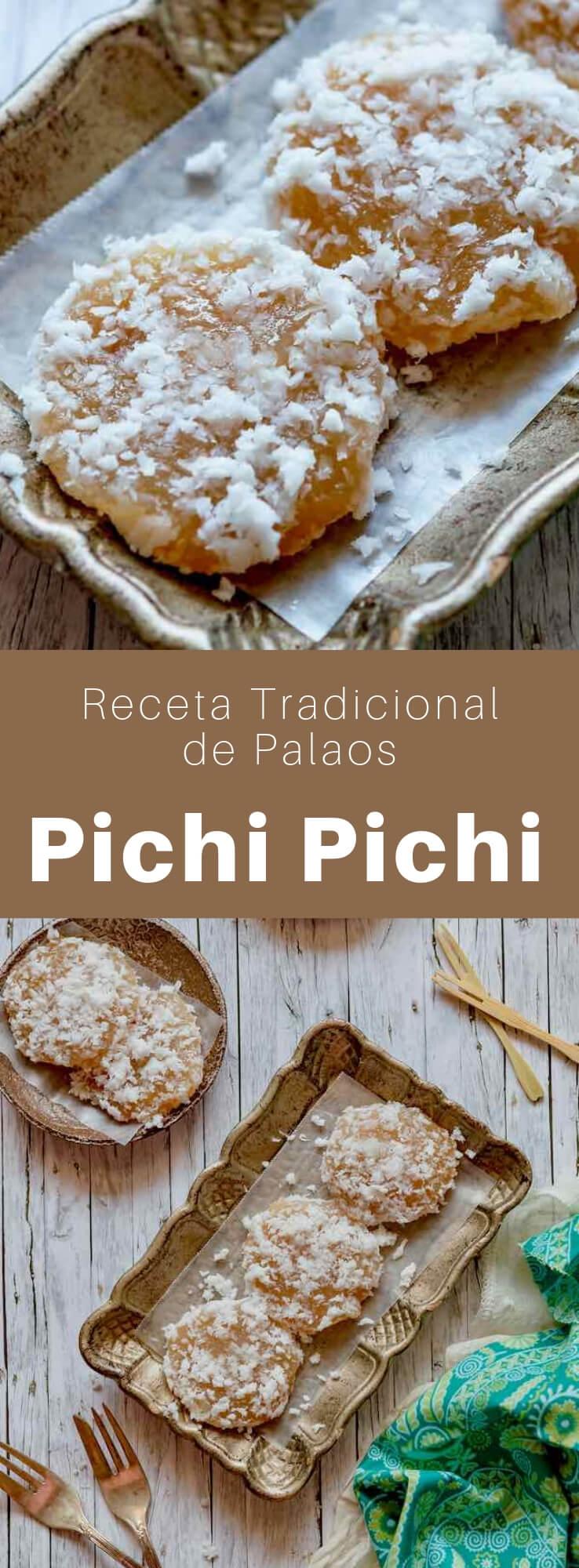 El pichi pichi es un postre gelatinoso cocido al vapor, hecho de yuca y azúcar, que es tradicional en Filipinas y Palau.
