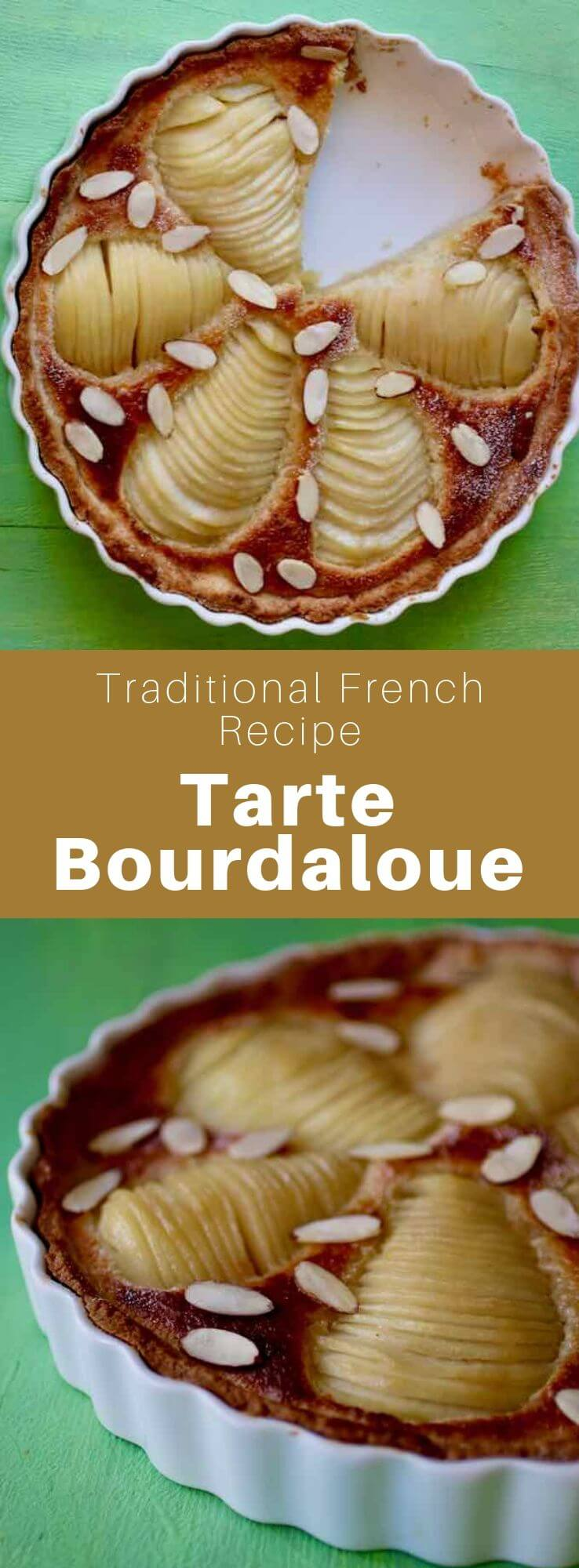 The tarte Bourdaloue is a tart prepared with almond cream and poached pears, which was created in a Parisian pastry shop in the middle of the 19th century. #French #FrenchPastry #FrenchCuisine #FrenchRecipe #FrenchFood #WorldCuisine #196flavors