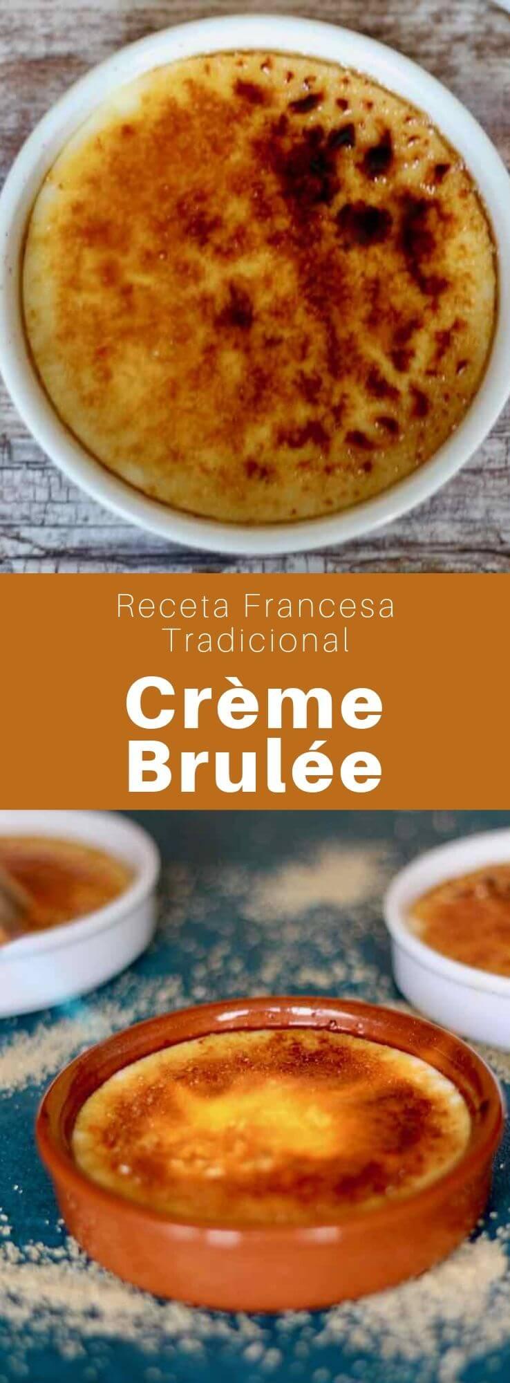 La crème brûlée es un postre tradicional francés compuesto de yemas de huevo, leche, crema espesa, azúcar y vainilla, con una corteza crujiente caramelizada.