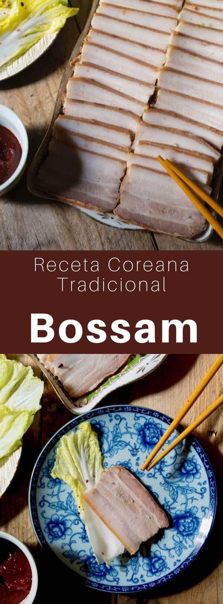 El bossam (보쌈, 褓) es un plato coreano hecho generalmente con panza de cerdo hervida en especias y cortada en rodajas finas que luego se envuelve en hojas de col china salada junto con ensalada de rábanos y camarones salados.