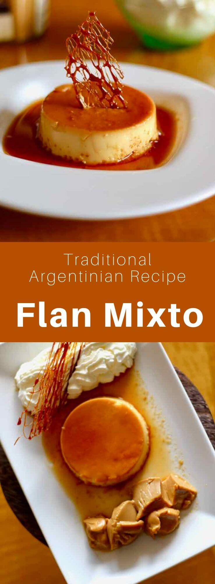 The flan mixto or flan casero mixto is a popular Argentinian, Uruguayan and Mexican dessert. Caramel custard with dulce de leche and whipped cream. #Argentina #ArgentinianRecipe #ArgentinianFood #ArgentinianCuisine #WorldCuisine #196flavors